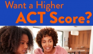Want a Higher ACT Score with image of mother and teen working together