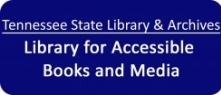 Tennessee State Library & Archives - Library for Accessible Books and Media icon